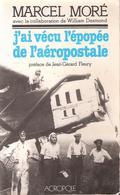 J AI VECU L EPOPEE DE L AEROPOSTALE PILOTE PIONNIER AVIATION LIGNE RECIT MARCEL MORE - AeroAirplanes