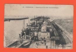 ET/177 CHERBOURG  PANORAMA DE LA GARE TRANSATLANTIQUE N° 40 / écrite - Cherbourg