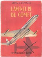 L AVENTURE DU COMET AVIATION AVION COMMERCIAL REACTION 1949 - AeroAirplanes