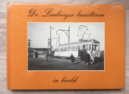 De Limburgse Buurttram In Beeld - 1980 - Tram - Tramways