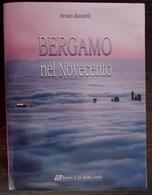 """BERGAMO NEL NOVECENTO  R. Ravanelli Un Secolo Di Impressioni Suggestioni Ed Emozioni In Un'antologia Di """"Grandi Firme"""" - Libri, Riviste, Fumetti"""