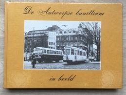 De Antwerpse Buurttram In Beeld - 1980 - Tram - Tramways