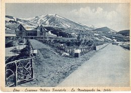 Catania -  Etna - Caserma Milizia Forestale  La Montagnola M. 2644 - - Catania
