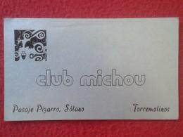 ANTIGUA TARJETA DE VISITA VISIT CARD PUBLICIDAD PUBLICITARIA O SIMILAR CLUB MICHOU GAY? TORREMOLINOS COSTA DEL SOL SPAIN - Visiting Cards
