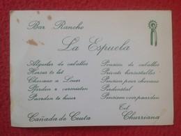 ANTIGUA TARJETA DE VISITA VISIT CARD PUBLICIDAD PUBLICITARIA O SIMILAR BAR RANCHO LA ESPUELA CAÑADA DE CEUTA CHURRIANA - Tarjetas De Visita