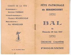 08 - Fête Patronale De SERAINCOURT  - Programme - B A L Du Dimanche 29 Juin 1947 - Saisons & Fêtes