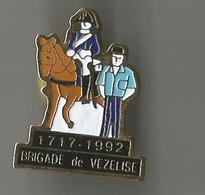 Pin's Brigade De Vézelise 1717-1992 (gendarmerie) - Militares