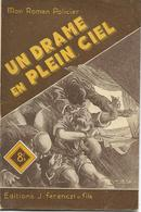 Un Drame En Plein Ciel Par Albert Bonneau - Mon Roman Policier N°143 - Illustration : Sogny - Ferenczi