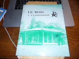 CB1 Livret Le Bois à L'exposition 58 Bruxelles Expo 32p - Livres, BD, Revues