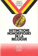 DISTINCTIONS HONORIFIQUES BELGIQUE 1830 1985 GUIDE COLLECTION PHALERISTIQUE - Belgio