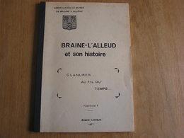 BRAINE L' ALLEUD ET SON HISTOIRE N° 1 Régionalisme Brabant Wallon Orgue Eglise Saint Etienne Paroisse Réglement Police - Cultuur