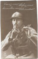 Carte Patriotique Rare En NOIR Et BLANC - TAISEZ-VOUS ! MEFIEZ-VOUS ! DES OREILLES ENNEMIES.....1916 Ecrite De Montargis - Patriotiques