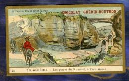 Chromo Guerin-Boutron Tour Du Monde 75 World Trip Gorges Rummel Algérie Constantine Victorian Trade Card - Guerin Boutron