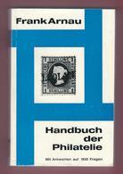 Handbuch Der Philatelie Mit Antworten Auf 1500 Fragen Von Frank Arnau 1967 270 S. Gut Erhalten - Manuali
