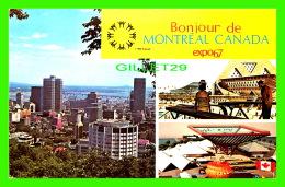 EXPOSITIONS - EXPO67 BONJOUR DE MONTRÉAL -  MULTIVUES - No EX119 - - Expositions
