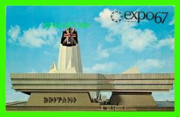 EXPOSITIONS - EXPO67, MONTRÉAL - PAVILLON DE LA GRANDE-BRETAGNE - No EX107 - ANIMÉE - TEXTE DIFFÉRENT - - Expositions
