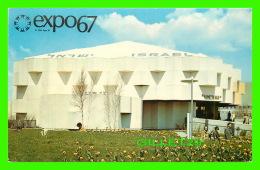 EXPOSITIONS - EXPO67, MONTRÉAL - LE PAVILLON D'ISRAEL -  No EX269  -  ANIMÉE - - Expositions