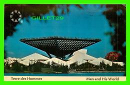 EXPOSITIONS - TERRE DES HOMMES - KATIMAVIK -  MAN AND HIS WORLD - CIRCULÉE EN 1972 - DEXTER - No 39215-C - - Expositions