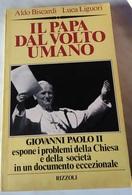 IL PAPA DAL VOLTO UMANO GIOVANNI PAOLO II DI A. BISCARDI E L. LIGUORI - RIZZOLI 1979 1^ EDIZIONE - Libri, Riviste, Fumetti