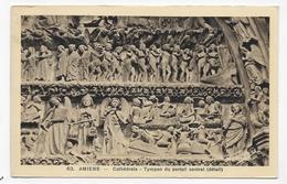 AMIENS - LA CATHEDRALE - N° 53 - TYMPAN DU PORTAIL CENTRAL - CPA NON VOYAGEE - Amiens