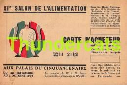 CPA XI SALON DE L'ALIMENTATION CARTE D'ACHETEUR AUX PALAIS CINQUANTENAIRE 1934 BRUXELLES OUSTRIC LABEAUME - Expositions