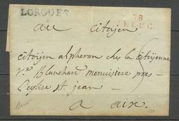1792-96 Lettre Marque Linéaire 78 LE LUC Rouge + Tampon LORGUES. RRR. X2471 - Storia Postale