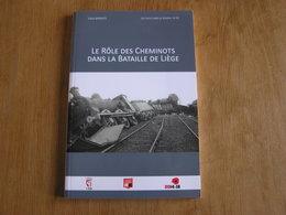 LE RÔLE DES CHEMINOTS DANS LA BATAILLE DE LIEGE Régionalisme Guerre 14 18 Chemins De Fer Résistance Sabotage Train - Guerre 1914-18