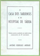 Tábua - A Casa Dos Tabuenses E O Hospital De Tábua. Coimbra. - Books, Magazines, Comics