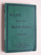 Wild's Führer Durch BADEN-BADEN Un Umgegend / Kleine Ausgabe ( Zie Foto's ) 1904 ! - Dépliants Touristiques