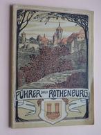 Führer Durch ROTHENBURG O. Tbr. Von Schnizlein ( Zie Foto's ) 1911 ! - Dépliants Touristiques