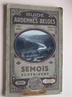 Guide Des ARDENNES BELGES ( Semois Supérieure ) Au Patronage Du Touring Club Belgique ( COSYN ) 1911 ! - Dépliants Touristiques