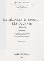 MEDAILLE D HONNEUR DES DOUANES 1894 1936 PAR R. MATHIS GUIDE COLLECTION - Francia