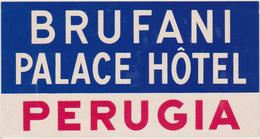 Vieux Papier : étiquette  Hotel : Brufani  Palace , PERUGIA  , Italie - Etiquettes D'hotels