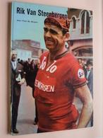 RIK Van STEENBERGEN Door Fred De Bruyne ( Uitgave G. KOLFF Mechelen ) Kampioenenreeks Deel I ! - Cyclisme
