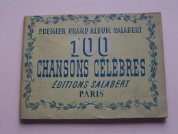 100 Chansons Célèbres ( Editions SALABERT Paris ) Premier Grand Album Salabert / 128 Pages : Format 15,5 X 12 Cm. ! - Per UITGEVER