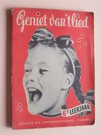 GENIET Van 't LIED : Uitgave R.K. JONGENSWEESHUIS Tilburg ( NL ) 6e Leerjaar / 144 Pag. : Format 12 X 17 Cm. ! - Volksmusik