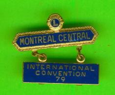 PIN'S - ÉPINGLETTES - ASSOCIATIONS DES CLUB LIONS -  MONTREAL CENTRAL - INTERNATIONAL CONVENTION 79 - - Associations