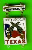 PIN'S - ÉPINGLETTES - ASSOCIATIONS DES CLUB LIONS - MONTRÉAL 79 - LIBERTY LIONS CLUB TEXAS - - Associations