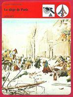 Le Siège De Paris, Guerre De 1870, Hiver Rigoureux Et Pénurie, Armistice Signé Par J Favres, Prémisse à La Commune - Histoire