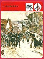 Le Siège De Belfort, Défense Héroïque De La Ville Commandé Par Le Général Philippe Denfert Rochereau, Guerre De 1870 - Histoire