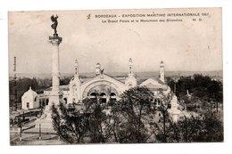 33 - BORDEAUX . EXPOSITION MARITIME INTERNATIONALE 1907 . LE PALAIS ET LE MONUMENT DES GIRONDINS - Réf. N°9722 - - Bordeaux