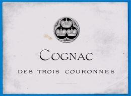 Etiquette Ancienne COGNAC Des TROIS COURONNES * Héraldisme 16 Charente - Labels