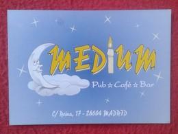 ANTIGUA TARJETA DE VISITA VISIT CARD PUBLICIDAD PUBLICITARIA O SIMIL MEDIUM PUB CAFÉ BAR CALLE REINA MADRID SPAIN ESPAÑA - Tarjetas De Visita