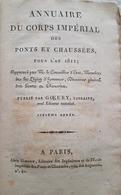C1 NAPOLEON Annuaire Du CORPS IMPERIAL DES PONTS ET CHAUSSEES 1811 - Livres