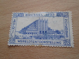 TIMBRE OU VIGNETTE / BRUSSEL 1935 AVRIL NOVEMBRE EXPOSITION UNIVERSELLE WERELDTENTOONSTELLING - 1935 – Brüssel (Belgien)