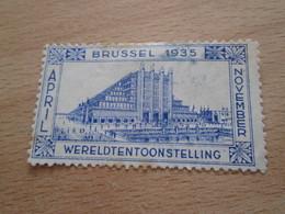 TIMBRE OU VIGNETTE / BRUSSEL 1935 AVRIL NOVEMBRE EXPOSITION UNIVERSELLE WERELDTENTOONSTELLING - 1935 – Brussels (Belgium)
