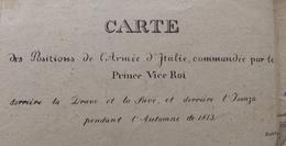 Carte Des Positions De L'Armée D'Italie Commandée Par Le Prince Vice Roi à L'automne 1813 - Autres