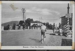 LOMBARDIA - BRESCIA - PONTE SAN GIACOMO - FORMATO PICCOLO - ANNI '20/30 - NUOVA NV - Brescia