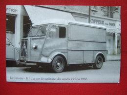 """AUTOMOBILE - """" CAMION : LE CITROEN """" H """" LA STAR DES UTILITAIRES ......"""" - - Trucks, Vans &  Lorries"""