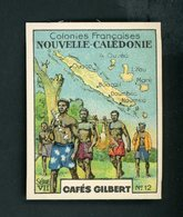 CAFÉS GILBERT S 7 / N° 12 - COLONIES FRANÇAISES - NOUVELLE CALEDONIE - Tea & Coffee Manufacturers
